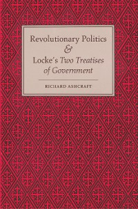 Cover Revolutionary Politics and Locke's Two Treatises of Government