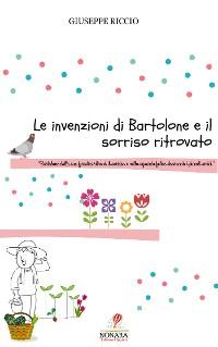 Cover Le invenzioni di Bartolone e il sorriso ritrovato
