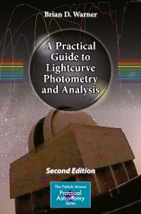 Cover A Practical Guide to Lightcurve Photometry and Analysis