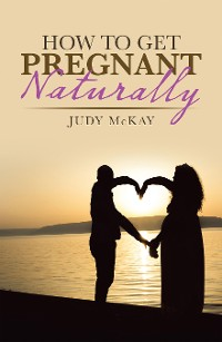Cover How to Get Pregnant Naturally