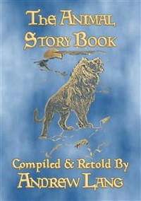 Cover THE ANIMAL STORY BOOK - 63 true stories about animals