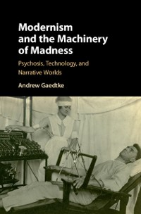 Cover Modernism and the Machinery of Madness