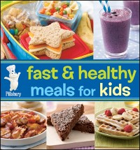 Cover Pillsbury Fast & Healthy Meals for Kids