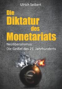 Cover Die Diktatur des Monetariats