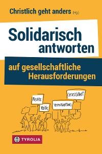 Cover Solidarisch antworten auf gesellschaftliche Herausforderungen
