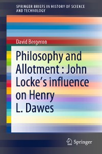 Cover Philosophy and Allotment : John Locke's influence on Henry L. Dawes