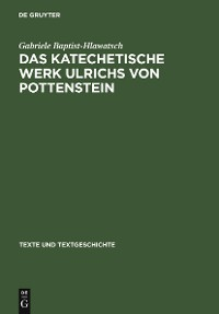 Cover Das katechetische Werk Ulrichs von Pottenstein
