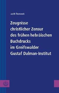 Cover Zeugnisse christlicher Zensur des frühen hebräischen Buchdrucks im Greifswalder Gustaf Dalman-Institut