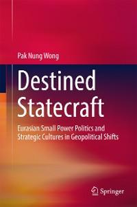 Cover Destined Statecraft