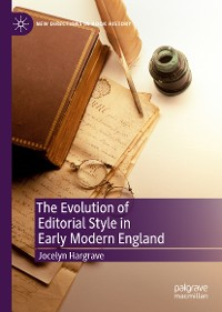 Cover The Evolution of Editorial Style in Early Modern England