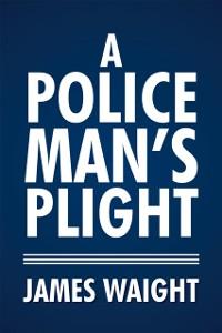 Cover Policeman's Plight