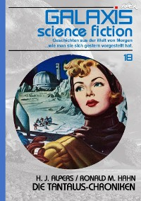Cover GALAXIS SCIENCE FICTION, Band 18: DIE TANTALUS-CHRONIKEN