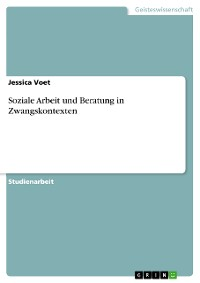 Cover Soziale Arbeit und Beratung in Zwangskontexten