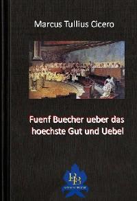 Cover Fuenf Buecher ueber das hoechste Gut und Uebel