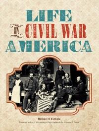 Cover Life in Civil War America