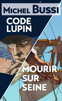Cover Mourir sur Seine - Code Lupin