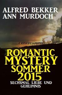 Cover Romantic Mystery Sommer 2015: Sechsmal Liebe und Geheimnis