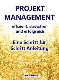 Cover Projektmanagement: Effizient, stressfrei und erfolgreich