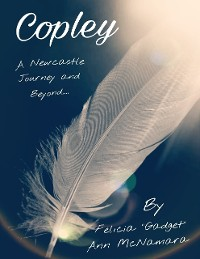 Cover Copley - A Newcastle Journey and Beyond....