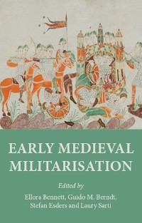 Cover Early medieval militarisation