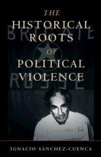 Cover Historical Roots of Political Violence