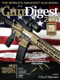 Cover Gun Digest 2021, 75th Edition: The World's Greatest Gun Book!