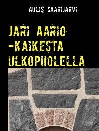 Cover Jari Aario -kaikesta ulkopuolella