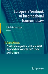 "Cover Positive Integration - EU and WTO Approaches Towards the ""Trade and"" Debate"