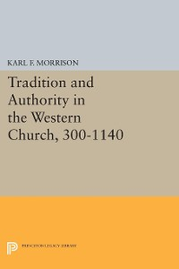 Cover Tradition and Authority in the Western Church, 300-1140