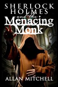 Cover Sherlock Holmes and the Menacing Monk