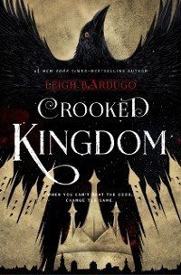 Cover Six of Crows: Crooked Kingdom