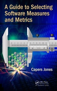 Cover Guide to Selecting Software Measures and Metrics