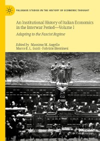 Cover An Institutional History of Italian Economics in the Interwar Period — Volume I