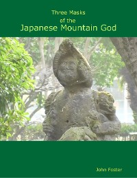 Cover Three Masks of the Japanese Mountain God