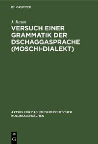 Cover Versuch einer Grammatik der Dschaggasprache (Moschi-Dialekt)