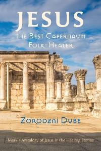 Cover Jesus, the Best Capernaum Folk-Healer