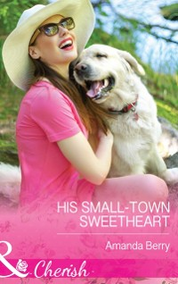 Cover His Small-Town Sweetheart (Mills & Boon Cherish)