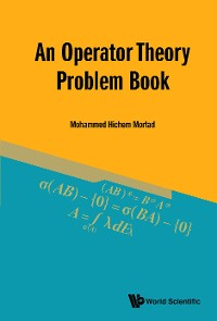 Cover Operator Theory Problem Book, An