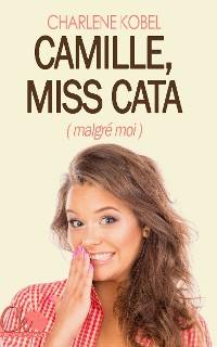 Cover Camille, Miss cata (malgré moi)