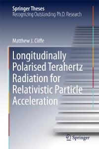 Cover Longitudinally Polarised Terahertz Radiation for Relativistic Particle Acceleration