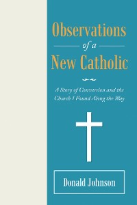 Cover Observations of a New Catholic