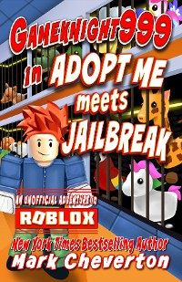 Cover Gameknight999 in Adopt Me meets Jailbreak