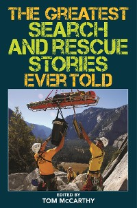 Cover The Greatest Search and Rescue Stories Ever Told