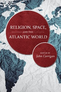 Cover Religion, Space, and the Atlantic World