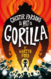 Cover Chester Parsons is Not a Gorilla