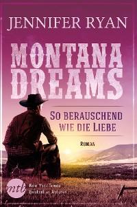 Cover Montana Dreams - So berauschend wie die Liebe