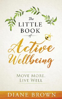 Cover The Little Book of Active Wellbeing