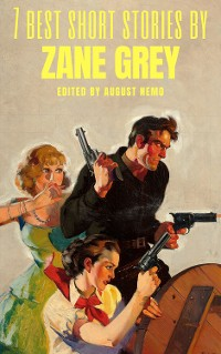 Cover 7 best short stories by Zane Grey