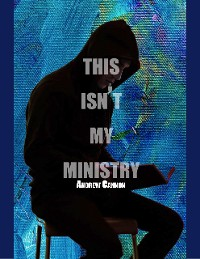 Cover This Isn't My Ministry