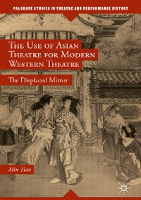 Cover The Use of Asian Theatre for Modern Western Theatre